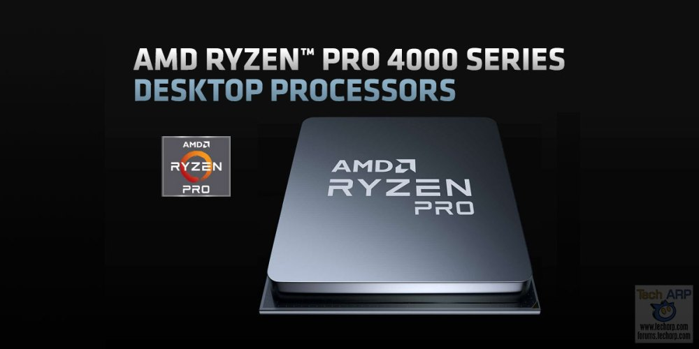 AMD Ryzen PRO 4000 Series : What You Need To Know!