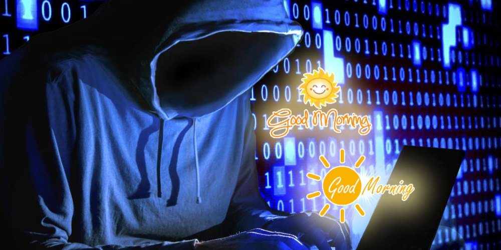 Are Hackers Using Good Morning Messages To Hack You?