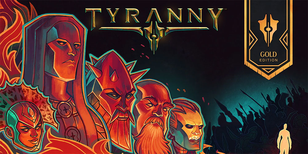 Tyranny Gold Edition : Get It FREE For A Limited Time!