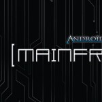 Android Mainframe : la review