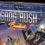 Gang Rush Breakout : la review