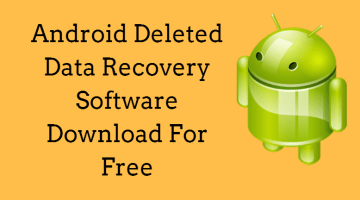 Android Data Recovery Software Download Full Version For Free