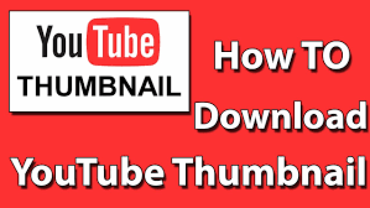 How to Easily Download YouTube Thumbnails in Full Size