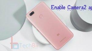 enable camera2 api on mi a1