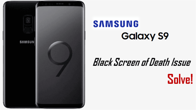 galaxy s9 black screen of death fix
