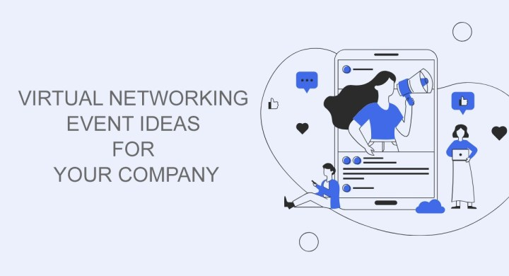 Virtual Networking Event Ideas for Your Company