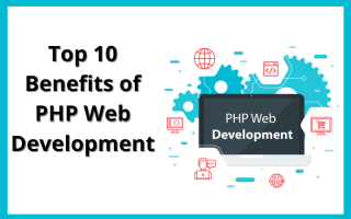 Top 10 Benefits of PHP web development