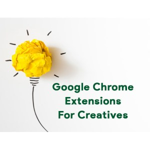 Best Google Chrome extensions For Creatives
