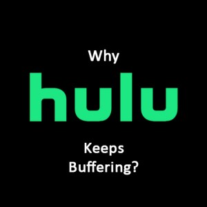 Why Hulu Keeps Buffering