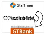 With Your Phone And Short USSD Code, Pay Startimes Subscription Using Your GTBank Account