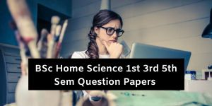 Mdu BSc Home Science 1st 3rd 5th Sem Question Papers