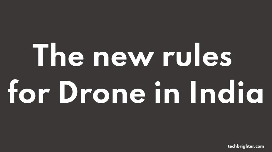 New Drone Rule 2021: The new rules for Drone in India