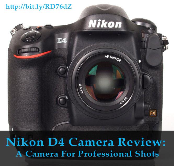 Nikon D4 Camera Review: A Camera For Professional Shots