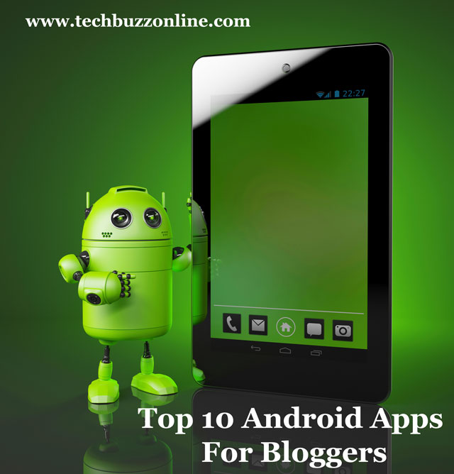 Top 10 Android Apps For Bloggers