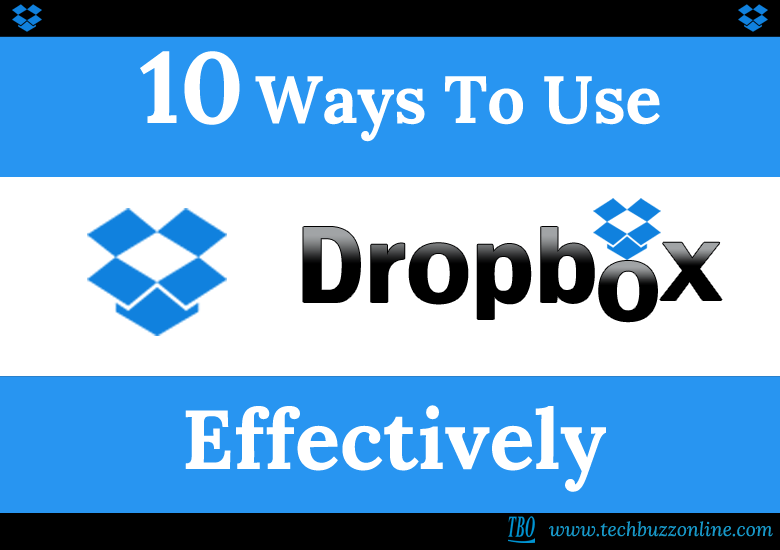 10 Ways To Use Dropbox Effectively