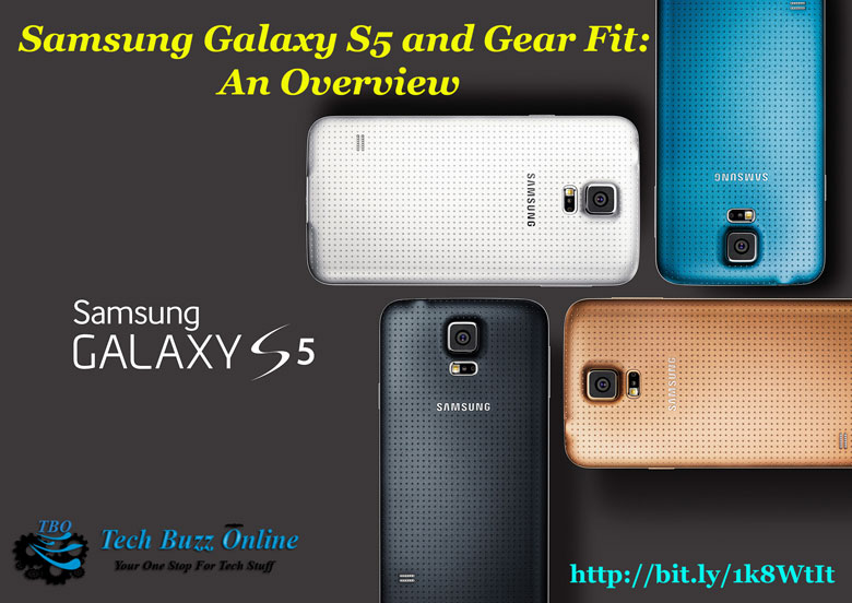 Samsung Galaxy S5 and Gear Fit: An Overview