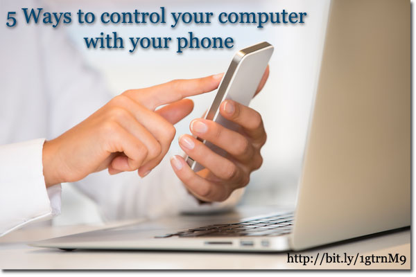 5 Ways to control your computer with your phone