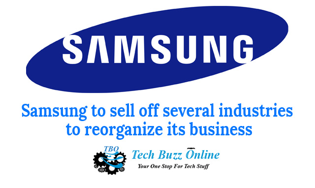 Samsung to sell off several industries to reorganize its business