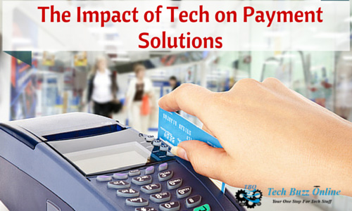 The Impact of Tech on Payment Solutions