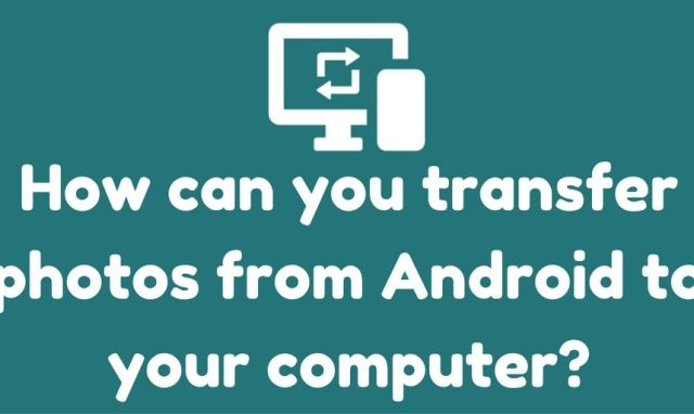 How to Transfer Apps and Data to Your New Android Phone