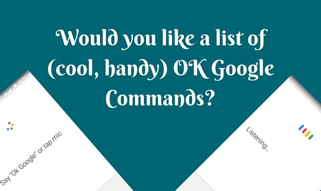 List of cool, handy OK Google commands