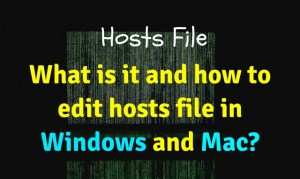 What is Hosts file and how to edit it in Windows and Mac