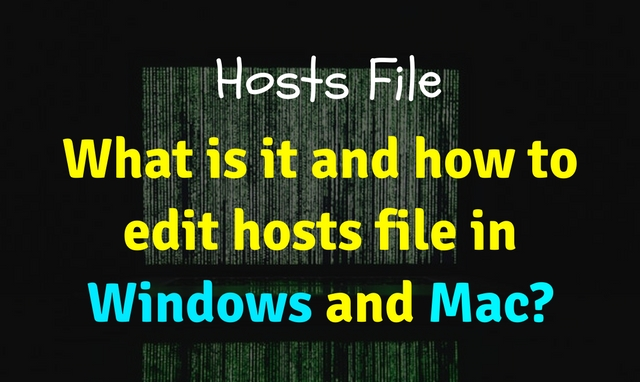 What is Hosts file and how to edit it in Windows and Mac?