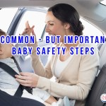 Uncommon – But Important – Baby Safety Steps