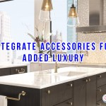 Integrate Accessories For Added Luxury
