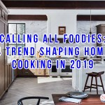 Calling All Foodies: 4 Trend Shaping Home Cooking In 2019