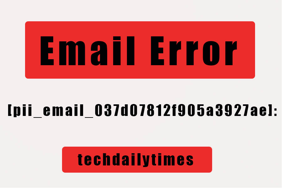 [pii_email_037d07812f905a3927ae] : What is this error