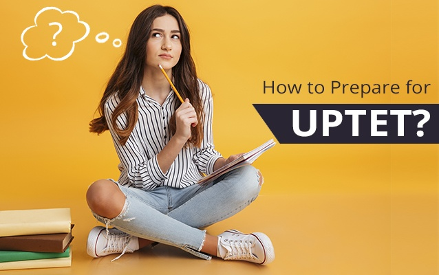 How to Prepare for UPTET 2020-21 Exam in 2 months?
