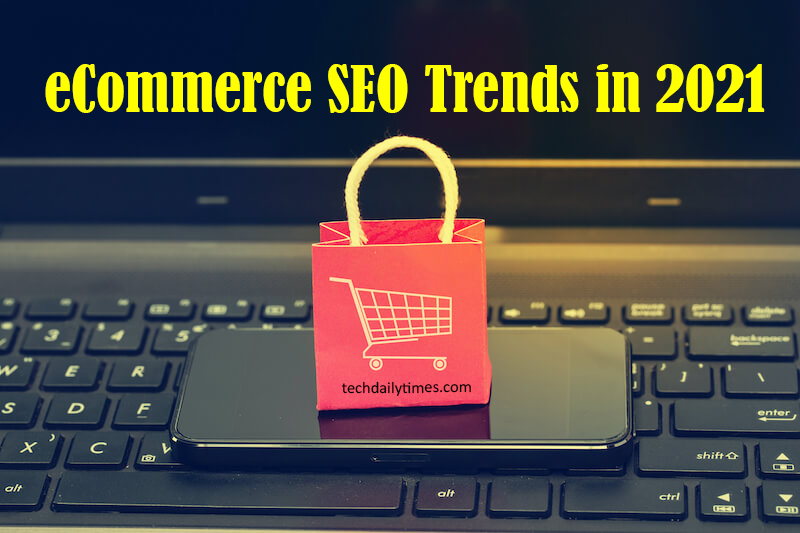 eCommerce SEO Trends in 2021