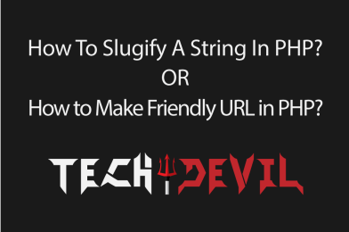 How to Make Friendly URL in PHP? How to Slugify a String in PHP?
