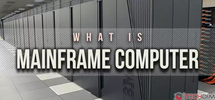 What is Mainframe Computer