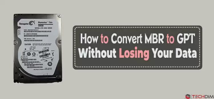 How to Convert MBR to GPT without Losing Your Data | TechDim
