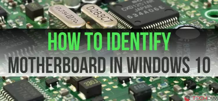 How to Identify Motherboard