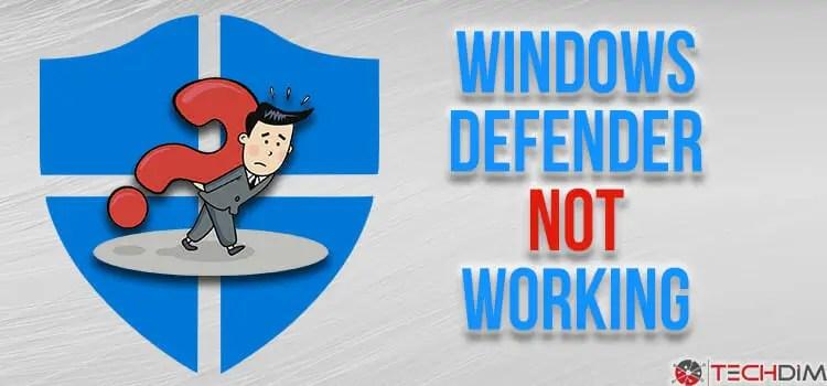 Windows Defender Not Working