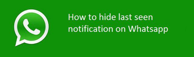 how to hide last seen notification on whatsapp