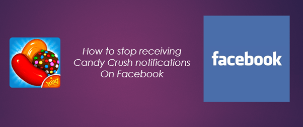 How to stop receiving Candy Crush notifications on Facebook