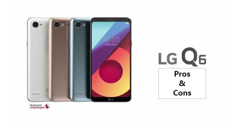 pros and cons of LG Q6