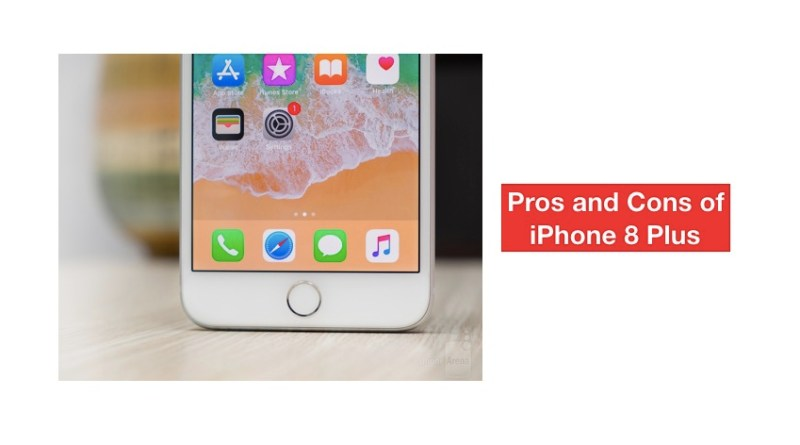 pros and cons of iPhone 8 Plus
