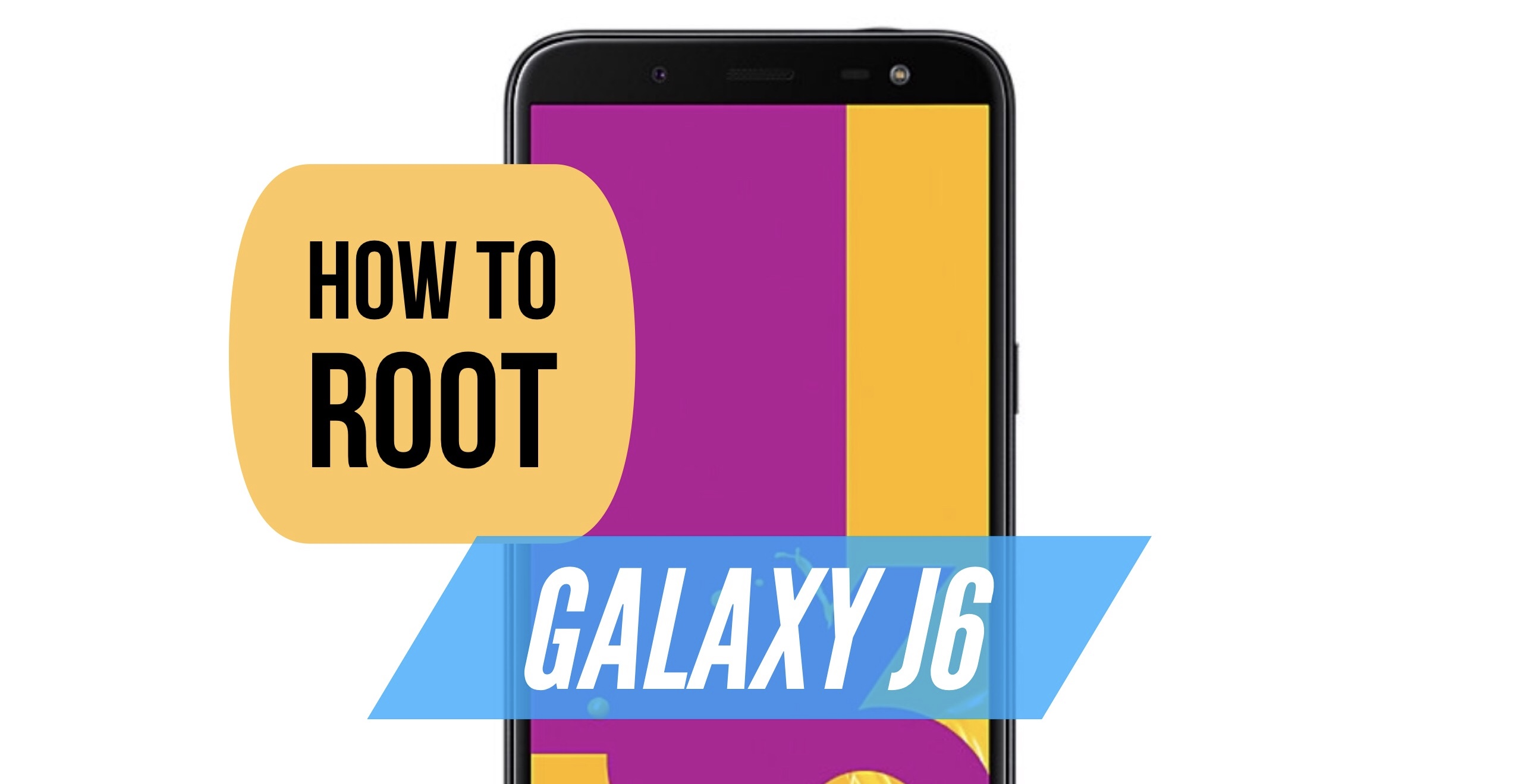 How to Root Samsung Galaxy J6? Easy Step by Step GUIDE!