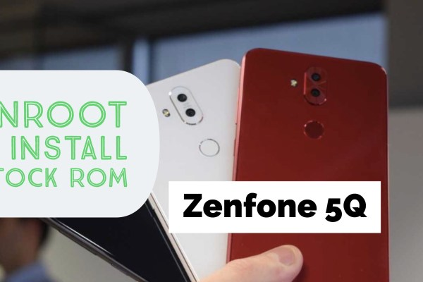 unroot & restore stock rom on Zenfone 5Q