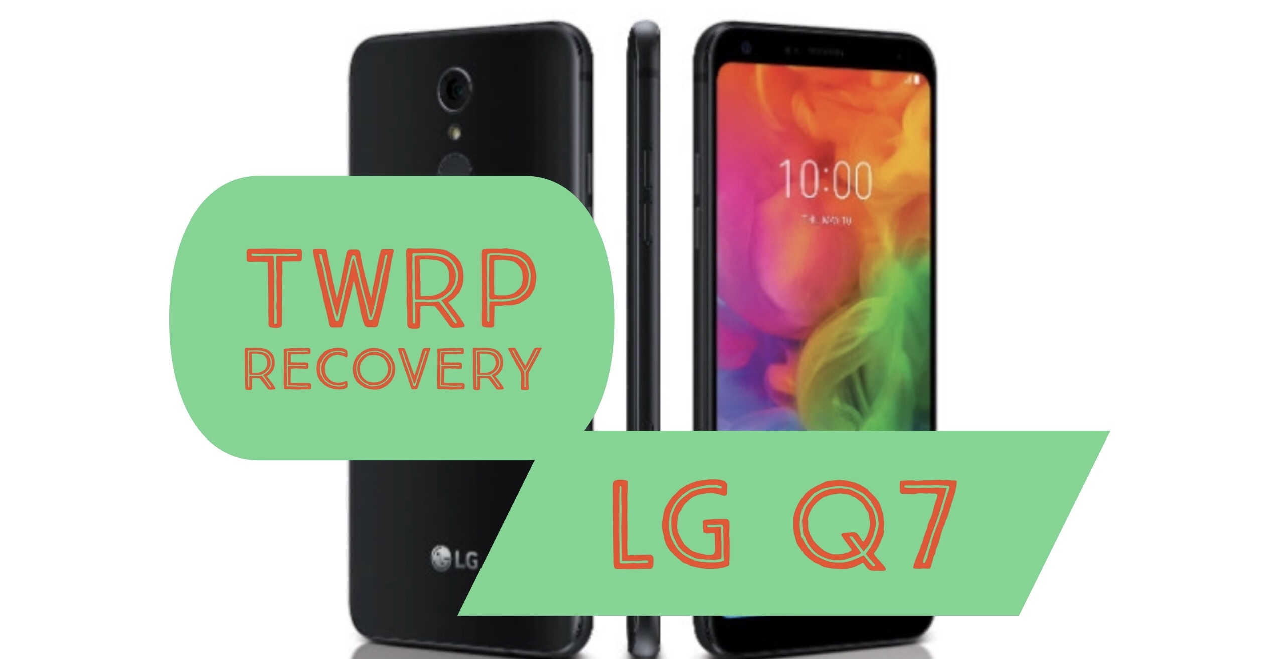 How to Install TWRP Recovery on LG Q7: Step by Step!