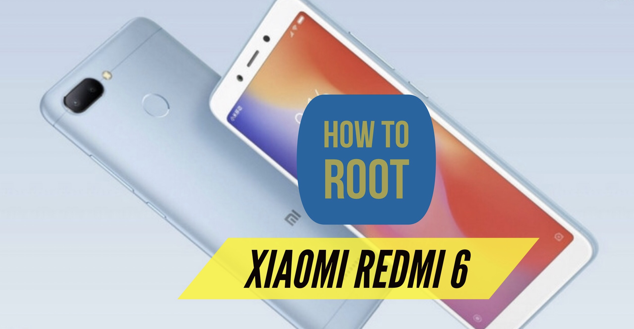 How to Root Xiaomi Redmi 6 [2018] with Three Different METHODS!