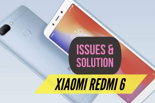 Redmi 6 Issues, Heating Issue, Battery Issue, Laggy Performance.