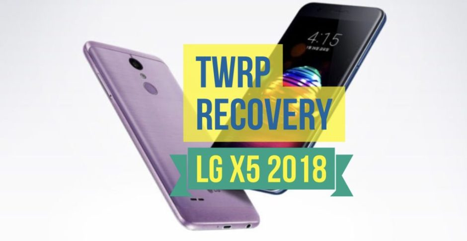 How to Install TWRP Recovery on LG X5 (2018): GUIDE!
