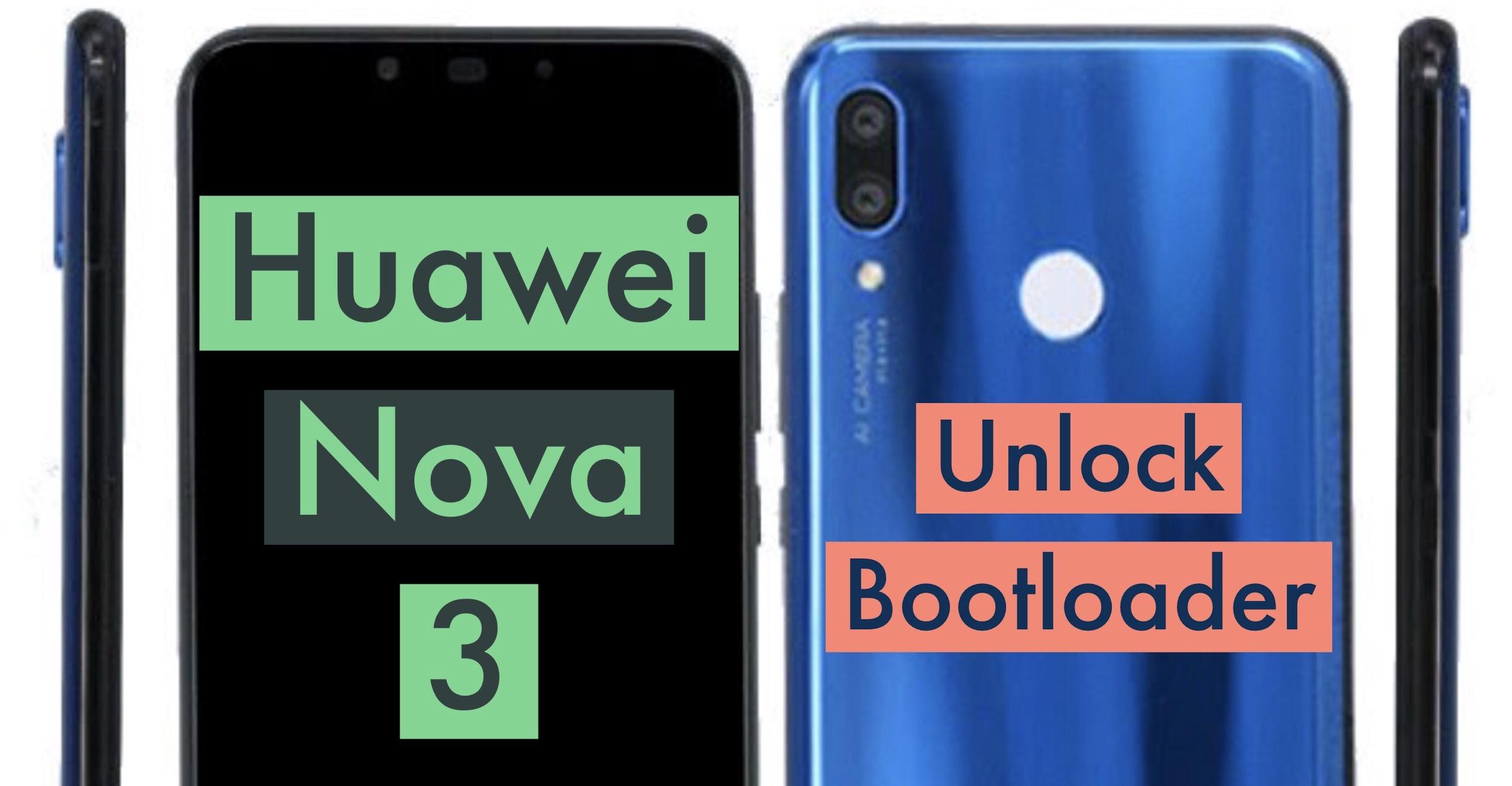 How to Unlock Bootloader on Huawei Nova 3? UNLOCK CODE!
