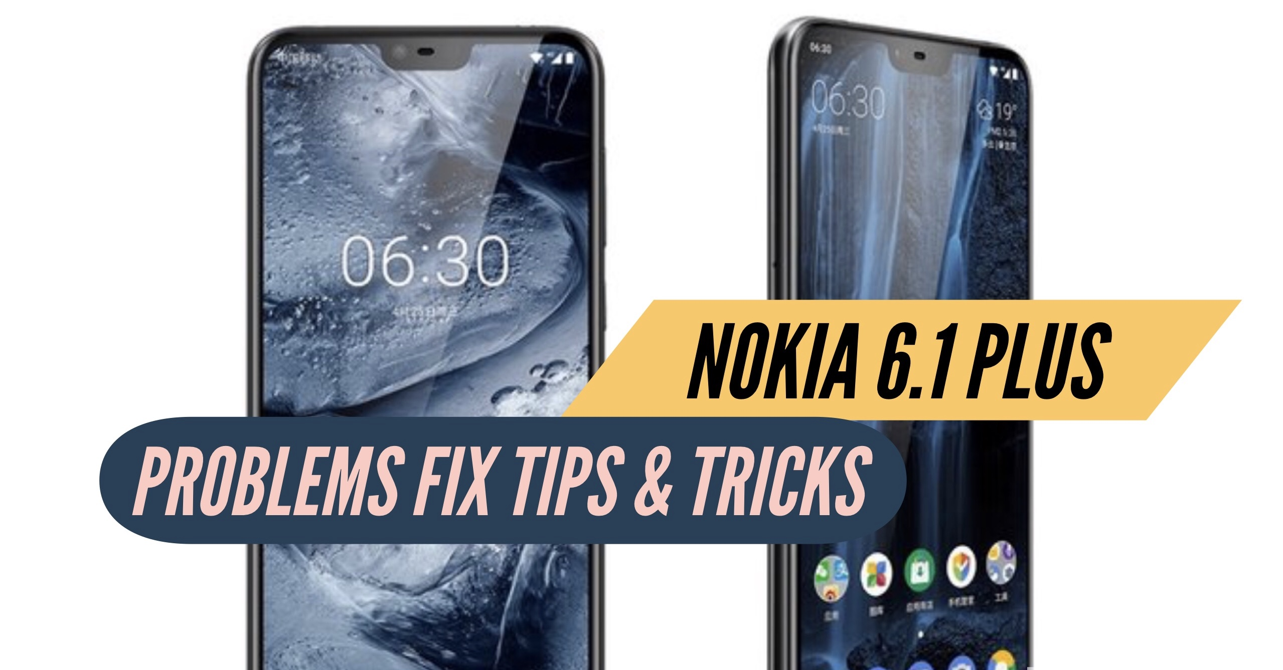 Nokia 6 1 Plus Most Common Problems & Issues + Solution Fix